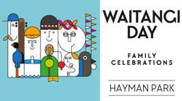 Waitangi Day Family Celebrations