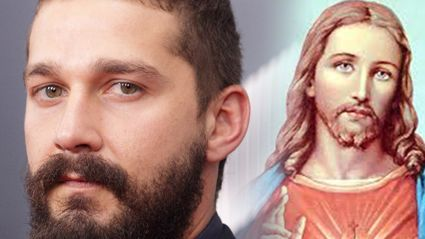 Shia LaBeouf freaked out when Jesus turned up at his house