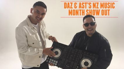 Daz & Ast's New Zealand Music Month Show Out