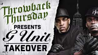 THROWBACK THURSDAY - G-UNIT TAKEOVER