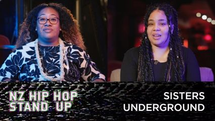 NZ Hip Hop Stand Up Episode 2: Sisters Underground - In the Neighbourhood