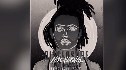 "Disclosure Drops ""Nocturnal"" Featuring The Weeknd"