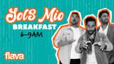 Flava Breakfast with Sol3 Mio